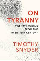 Snyder, Timothy - On Tyranny: Twenty Lessons from the Twentieth Century - 9781847924889 - V9781847924889