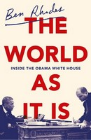 Rhodes, Ben - The World As It Is: Inside the Obama White House - 9781847925176 - V9781847925176