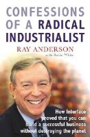 Anderson, Ray - Confessions of a Radical Industrialist - 9781847940292 - V9781847940292