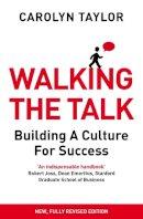 Taylor, Carolyn - Walking the Talk: Building a Culture for Success - 9781847941572 - V9781847941572