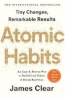James Clear - Atomic Habits: An Easy and Proven Way to Build Good Habits and Break Bad Ones - 9781847941831 - 9781847941831