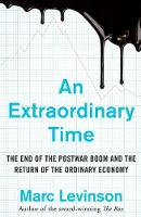Levinson, Marc - An Extraordinary Time: The End of the Postwar Boom and the Return of the Ordinary Economy - 9781847941916 - V9781847941916