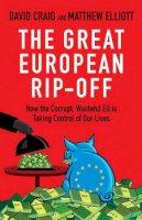 Craig, David; Elliott, Matthew - The Great European Rip-off - 9781847945709 - V9781847945709