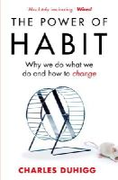 Duhigg, Charles - The Power of Habit: Why We Do What We Do, and How to Change - 9781847946249 - V9781847946249