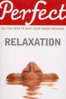 Van Der Zeil, Elaine - Perfect Relaxation - 9781847947703 - V9781847947703