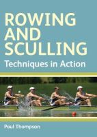 Thompson, Paul - Rowing and Sculling - 9781847970060 - V9781847970060