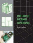 Hughes, Alan - Interior Design Drawing - 9781847970169 - V9781847970169