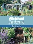 Saunders, Bridgette - Allotment Gardening - 9781847970220 - V9781847970220