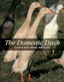 Ashton, Chris, Ashton, Mike - The Domestic Duck - 9781847970503 - V9781847970503
