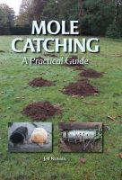 Nicholls, Jeff - Mole Catching: A Practical Guide - 9781847970589 - V9781847970589