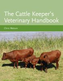 Watson, Chris - The Cattle Keeper's Veterinary Handbook - 9781847971067 - V9781847971067