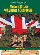 Howlett, Simon - Modern British Webbing Equipment (Europa Militaria) - 9781847971401 - V9781847971401