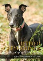 Baby, Carol - Retired Greyhounds: A Guide to Care and Understanding - 9781847971654 - V9781847971654