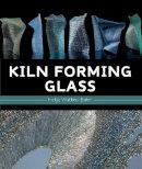 Watkins-Baker, Helga - Kiln Forming Glass - 9781847971760 - V9781847971760
