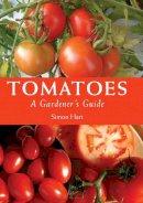 Hart, Simon - Tomatoes: A Gardener's Guide - 9781847971999 - V9781847971999
