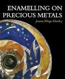 Werge-Hartley, Jeanne - Enamelling on Precious Metals - 9781847972057 - V9781847972057