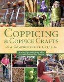 Oaks, Rebecca, Mills, Edward - Coppicing & Coppice Crafts: A Comprehensive Guide - 9781847972125 - V9781847972125