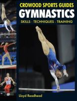 Readhead, Lloyd - Gymnastics: Skills - Techniques - Training (Crowood Sports Guides) - 9781847972477 - V9781847972477