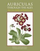 Patricia Cleveland-Peck - Auriculas Through the Ages: Bear's Ears, Ricklers and Painted Ladies - 9781847972491 - V9781847972491