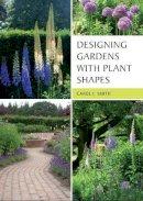 Smith, Carol - Designing Gardens with Plant Shapes - 9781847972798 - V9781847972798