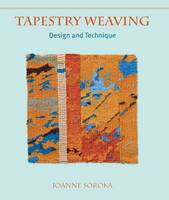Soroka, Joanne - Tapestry Weaving: Design and Technique - 9781847972804 - V9781847972804