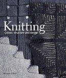 Ellen, Alison - Knitting: Colour, Structure and Design - 9781847972842 - V9781847972842