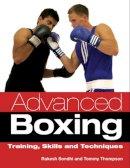 Sondhi, Rakesh, Thompson, Tommy - Advanced Boxing: Training, Skills and Techniques - 9781847972972 - V9781847972972