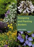 Harvey, Roger - Designing and Planting Borders - 9781847973115 - V9781847973115