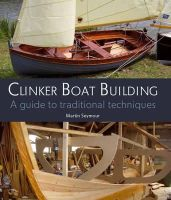 Seymour, Martin - Clinker Boat Building: A Guide to Traditional Techniques - 9781847973344 - V9781847973344