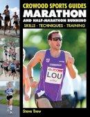 Trew, Steve - Marathon and Half-Marathon Running: Skills, Techniques, Training (Crowood Sports Guides) - 9781847973382 - V9781847973382