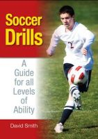 Smith, David - Soccer Drills: A Guide for All Levels of Ability - 9781847973566 - V9781847973566