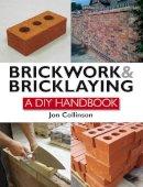 Collinson, Jon - Brickwork and Bricklaying: A DIY Guide - 9781847973757 - V9781847973757