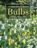 Skelmersdale, Christine - A Gardener's Guide to Bulbs - 9781847973764 - V9781847973764