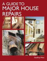 West, Geoffrey - A Guide to Major House Repairs - 9781847973863 - V9781847973863