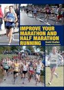 Chalfen, David - Improve Your Marathon/Half Marathon Runn - 9781847973900 - V9781847973900