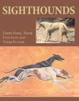 Hancock, David - Sighthounds: Their Form, Their Function and Their Future - 9781847973924 - V9781847973924