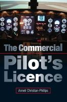 Christian-Phillips, Anneli - The Commercial Pilot's Licence - 9781847974266 - V9781847974266