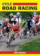 Newman, Tom - Cycle Road Racing - 9781847974341 - V9781847974341