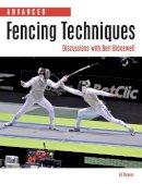 Rogers, Ed - Advanced Fencing Techniques - 9781847974938 - V9781847974938