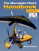 Cosgrove, Brian - Microlight Pilot's Handbook - 9781847975096 - V9781847975096