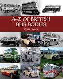 Taylor, James - A-Z of British Bus Bodies - 9781847975300 - V9781847975300