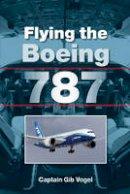 Gib Vogel - Flying the Boeing 787 - 9781847975485 - V9781847975485