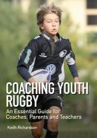Richardson, Keith - Coaching Youth Rugby - 9781847976116 - V9781847976116