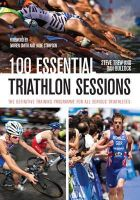 Trew, Steve; Bullock, Dan - 100 Essential Triathlon Sessions - 9781847976727 - V9781847976727