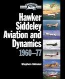 Skinner, Stephen - Hawker Siddeley Aviation and Dynamics 1960-77 (Crowood Aviation Series) - 9781847977397 - V9781847977397