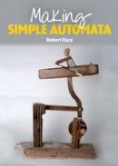 Race, Robert - Making Simple Automata - 9781847977441 - V9781847977441