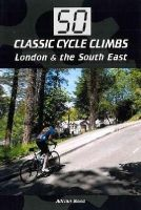 Bond, Adrian - 50 Classic Cycle Climbs: London & The South East - 9781847977601 - V9781847977601