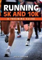 Chalfen, David - Running 5K and 10K: A Training Guide - 9781847977960 - V9781847977960