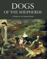 Hancock, David - Dogs of the Shepherds: A Review of the Pastoral Breeds - 9781847978080 - V9781847978080