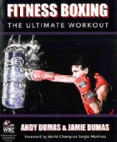 Dumas, Andy, Dumas, Jamie - Fitness Boxing: The Ultimate Workout - 9781847978127 - V9781847978127